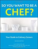 img - for So You Want to Be a Chef: Your Guide to Culinary Careers book / textbook / text book