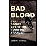 Bad Blood: The Secret Life of the Tour de Franceby Jeremy Whittle