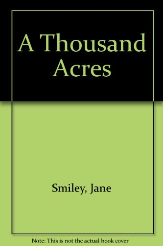 a thousand acres essay Jane smiley's a thousand acres essay by ashaaley december 04, 2017, from http://wwwwriteworkcom/essay/jane-smiley-s-thousand-acres more north american.