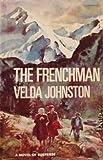The Frenchman: A Novel of Suspense (0396073018) by Johnston, Velda