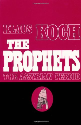 The Prophets: Vol. 1: The Assyrian Period, Klaus Koch