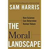 The Moral Landscape: How Science Can Determine Human Valuesby Sam Harris