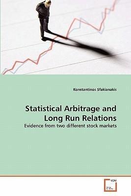 statistical-arbitrage-and-long-run-relations-author-konstantinos-sfakianakis-mar-2011