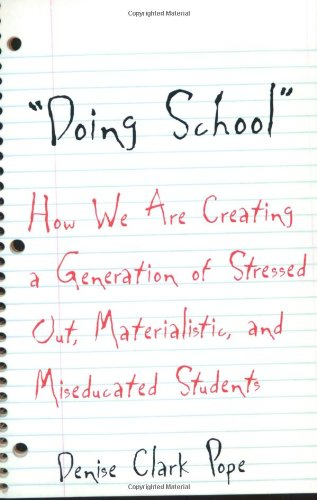 Doing School: How We Are Creating a Generation of...