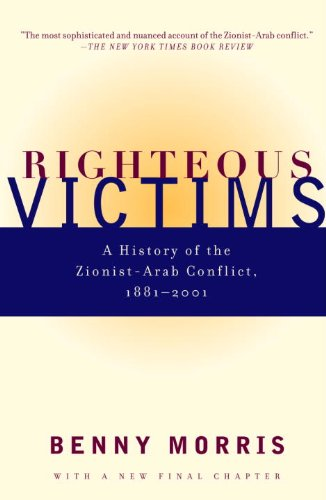 Righteous Victims: A History of the Zionist-Arab Conflict, 1881-1998 (Vintage)