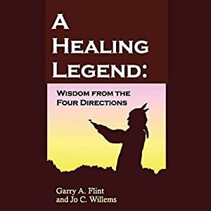 A Healing Legend: Wisdom from the Four Directions Audiobook