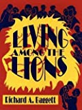 img - for Richard A. Baggett: Living Among the Lions (Paperback); 2001 Edition book / textbook / text book