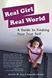 Heather M. Gray: Real Girl Real World : A Guide to Finding Your True Self (Paperback); 2005 Edition