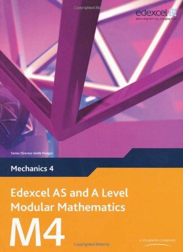 Edexcel AS and A Level Modular Mathematics Mechanics 4 M4 (Edexcel GCE Modular Maths)