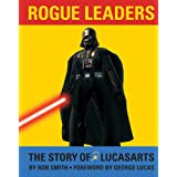 "Rogue Leaders: The Story of LucasArtsvon ""Rob Smith"""