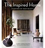 img - for [(The Inspired Home: Interiors of Deep Beauty )] [Author: Karen Lehrman Bloch] [Oct-2013] book / textbook / text book