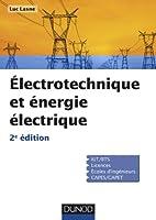 Electrotechnique et énergie électrique - 2e éd. - Notions fondamentales - Machines - Réseaux