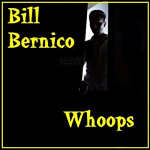 Whoops: Short Story | [Bill Bernico]