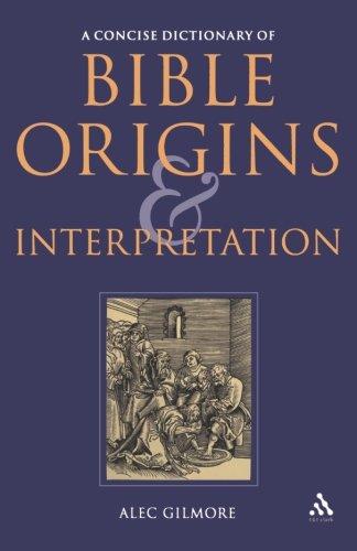 A Concise Dictionary of Bible Origins and Interpretation