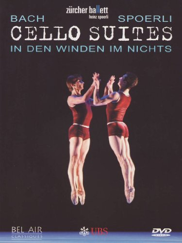 Bach - Cello Suites 2, 3, And 6 - In Den Winden Im Nichts (Zurich Ballet) [DVD] [2006]