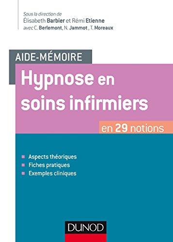 Aide-mémoire - Hypnose en soins infirmiers : en 29 notions