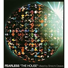 FEARLESS�gTHE HOUSE�hMixed by Shinichi Osawa
