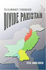 Divide Pakistan: To Eliminate Terrorism