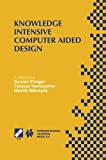 img - for Knowledge Intensive Computer Aided Design: IFIP TC5 WG5.2 Third Workshop on Knowledge Intensive CAD December 1-4, 1998, Tokyo, Japan (IFIP Advances in Information and Communication Technology) book / textbook / text book