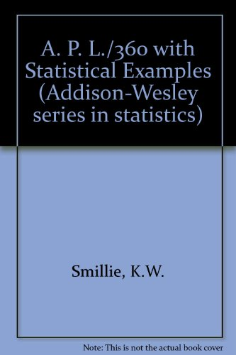 A. P. L./360 with Statistical Examples (Addison-Wesley series in statistics)