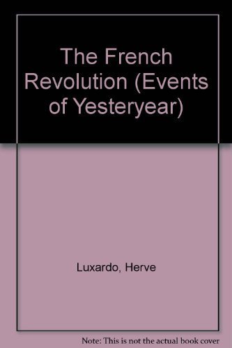 the-french-revolution-events-of-yesteryear-by-herve-luxardo-1987-08-03