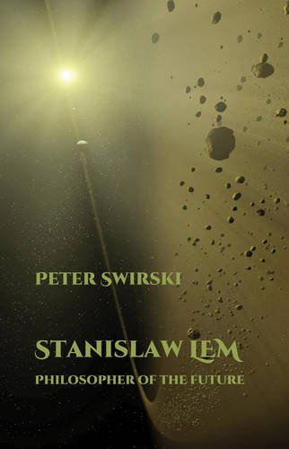 Stanislaw Lem: Philosopher of the Future (Liverpool Science Fiction Texts and Studies LUP)