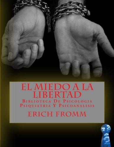 el-miedo-a-la-libertad-biblioteca-de-psicologia-psiquiatria-y-psicoanalisis-spanish-edition