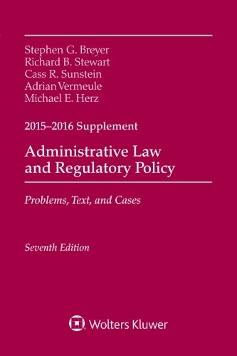 administrative-law-and-regulatory-policy-problems-text-and-cases-seventh-edition-2015-2016-case-supp