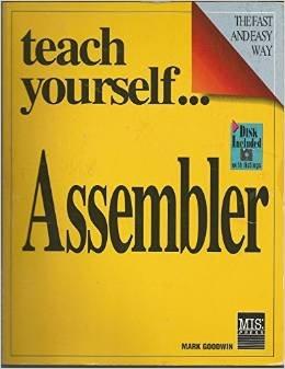 Teach Yourself Assembler (Teach Yourself Visually)