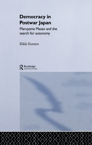 Democracy in Post-War Japan: Maruyama Masao and the Search for Autonomy (Nissan Institute/Routledge Japanese Studies)