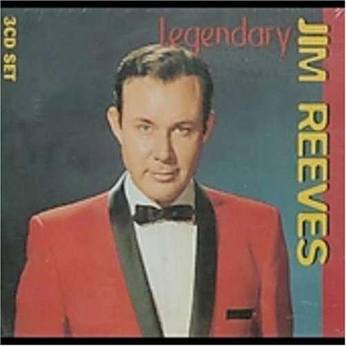 Jim Reeves - The Legendary Jim Reeves - Zortam Music