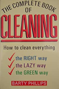 The Complete Book of Cleaning Barty Phillips