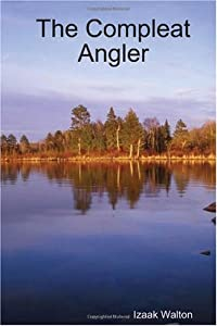 The Compleat Angler by lulu.com