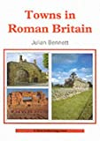 img - for Towns in Roman Britain (Shire Archaeology Series) by Julian Bennett (1-Oct-2001) Paperback book / textbook / text book