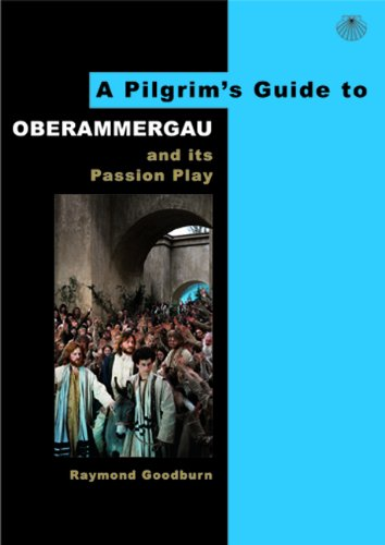 Pilgrim's Guide to Oberammergau and Its Passion Play