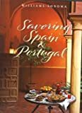 Savoring Spain & Portugal: Recipes and Reflections on Iberian Cooking (Williams-Sonoma: The Savoring Series)