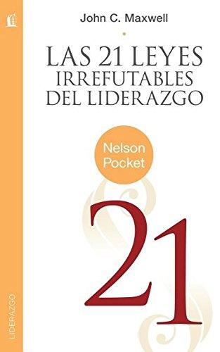 Las 21 leyes irrefutables del liderazgo (Nelson Pocket: Liderazgo)