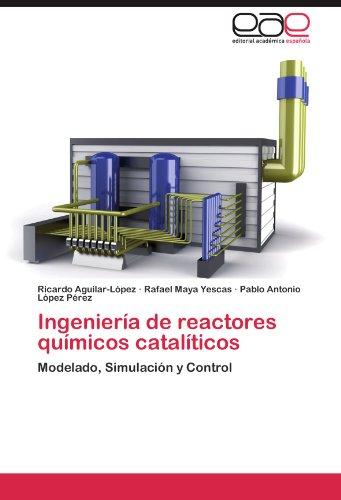 Ingeniería de reactores químicos catalíticos