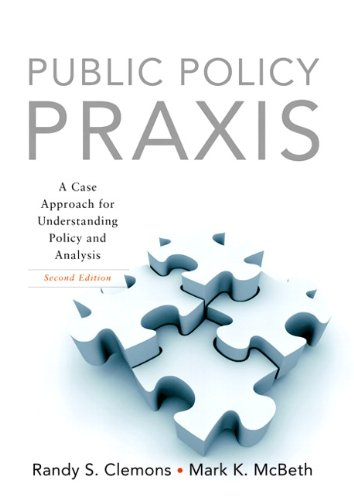 Public Policy Praxis: A Case Approach for Understanding...