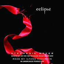 Eclipse: The Twilight Saga, Book 3 Audiobook by Stephenie Meyer Narrated by Ilyana Kadushin