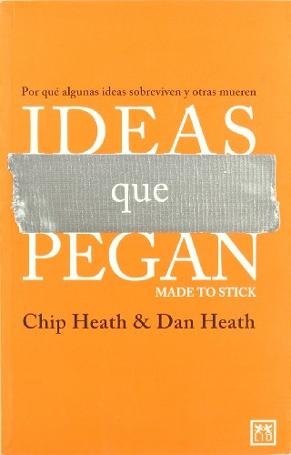 Ideas que pegan (Made to Stick) (Viva) (Spanish Edition)