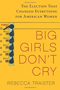 "Cover of ""Big Girls Don't Cry: The Electi..."