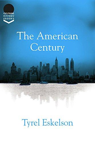 the-american-century-explaining-history-book-22-english-edition