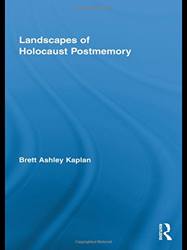Landscapes of Holocaust Postmemory (Routledge Research in Cultural and Media Studies)