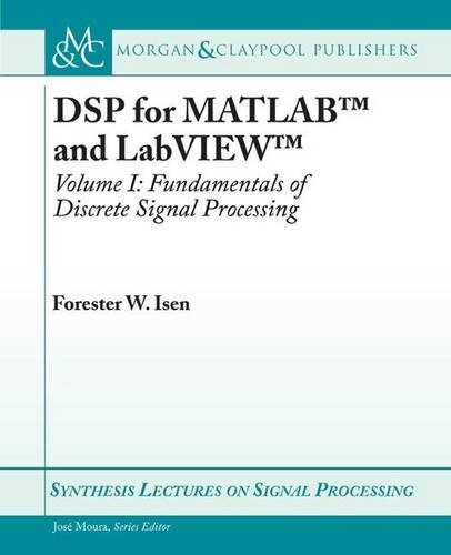 DSP for MATLAB(TM) and LabVIEW(TM) I: Fundamentals of Discrete Signal Processing: 1 (Synthesis Lectures on Signal Processing)