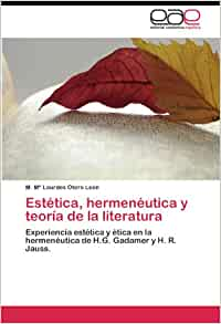 Amazon.com: Estética, hermenéutica y teoría de la literatura: Experiencia estética y ética en la