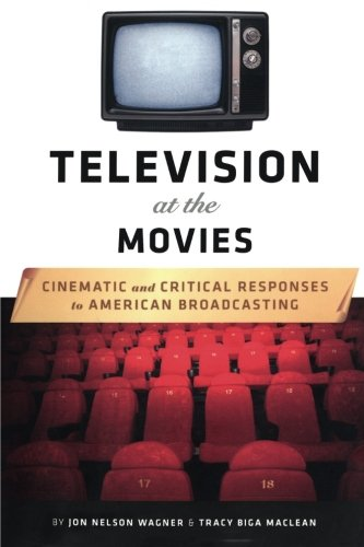Television at the Movies: Cinematic and Critical Responses to American Broadcasting (Wagner Nelsons compare prices)