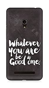 Amez Whatever you are Be a Good One Back Cover For Asus Zenfone 5
