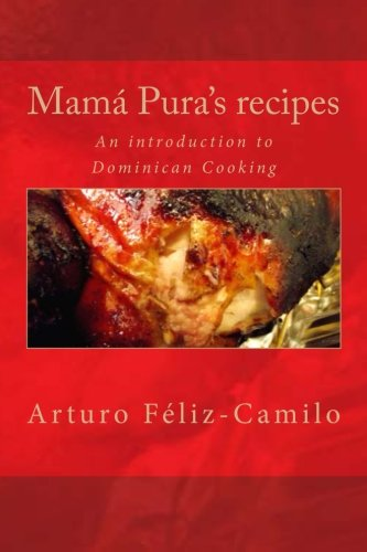 Mamá Pura's recipes: English Black & White Edition (Dominican Traditional Recipes) by Arturo Féliz-Camilo