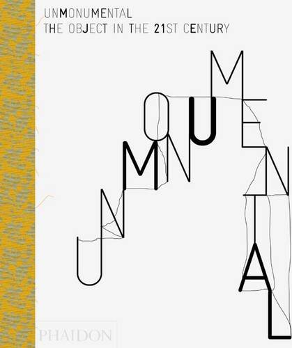 unmonumental-the-object-in-the-21st-century